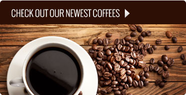 Check Out Our Newest Coffees